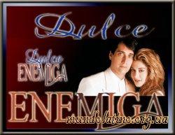 Милый враг - Dulce Enemiga смотреть онлайн