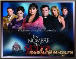 Во имя любви - En Nombre del Amor Смотреть онлайн